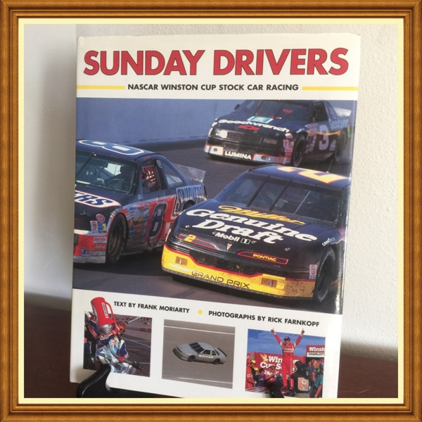 Sunday Drivers.  NASCAR Winston Cup Stock Car Racing.  Moriaty / Farnkopf #AAU-BK-100-28